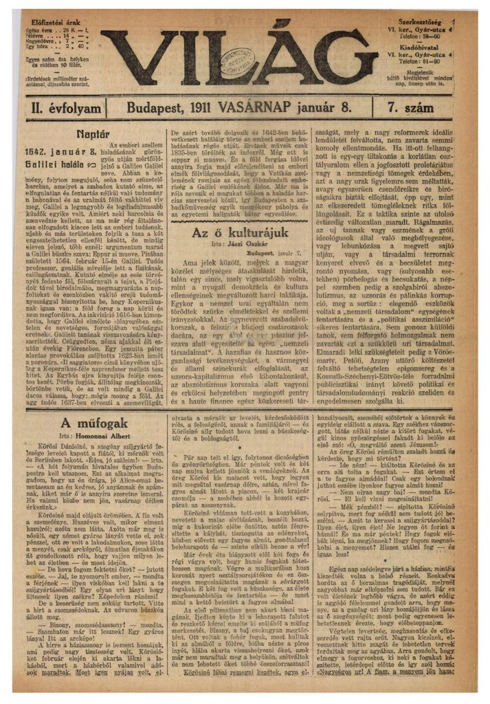 A Világ című napilap 1910-ben indult Budapesten és egyike volt a kozmopolita, majd később bolsevik érdekeket szolgáló sajtótermékeknek. Mögötte a Jászi Oszkár nevével fémjelzett Galilei Kör, vagyis a keresztény- és nemzetellenes szabadkőművesség állt. Az 1911. január 8-i címlapon Galileo Galilei dicshimnusza, valamint az egyetemes magyar kultúra gúnyos bírálata olvasható. Utóbbit Jászi Oszkár jegyzi. Forrás: Arcanum Adatbázis
